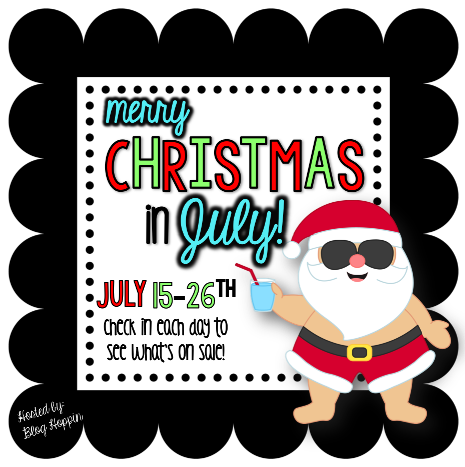 Christmas In July Sale Ideas.It S Christmas In July Tunstall S Teaching Tidbits