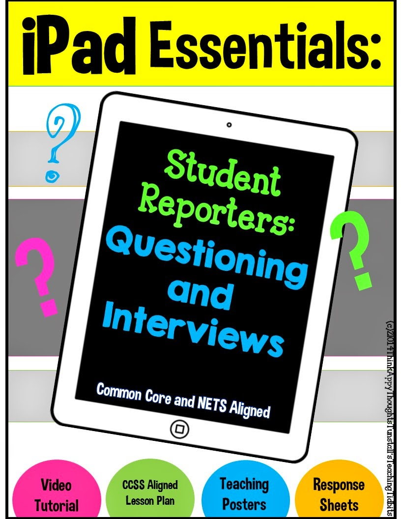 http://www.teacherspayteachers.com/Product/iPad-Essentials-Student-Reporters-Questioning-and-Interviews-1351658
