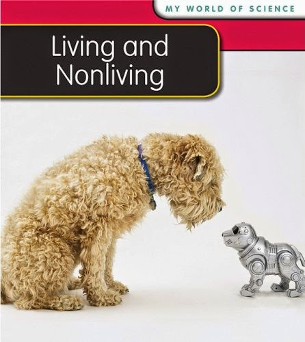 http://www.amazon.com/Living-Nonliving-My-World-Science/dp/1432914685/ref=pd_sim_b_5?ie=UTF8&refRID=0MCA0M3ENW7DQ1ADD46D