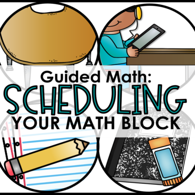 Scheduling Your Guided Math Block